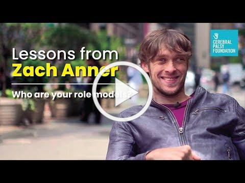 Lessons From Zach Anner: Who are your role models?
