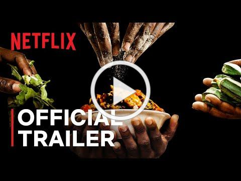 High on the Hog: How African American Cuisine Transformed America   Official Trailer   Netflix