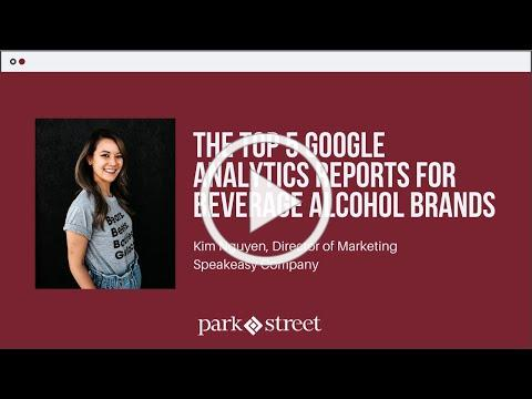 The Top 5 Google Analytics Reports for Beverage Alcohol Brands