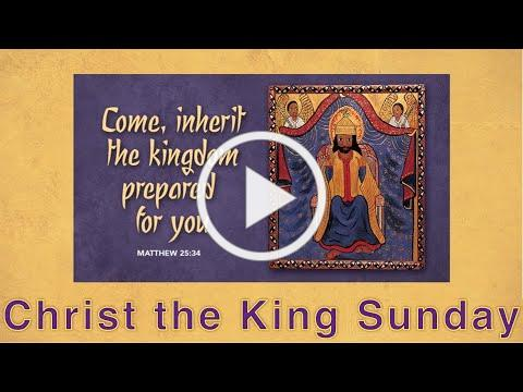 Christ the King Sunday - November 22nd, 2020