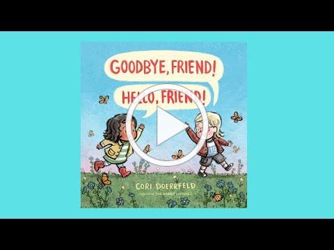 Goodbye, Friend! Hello, Friend! Children's Book Read Aloud