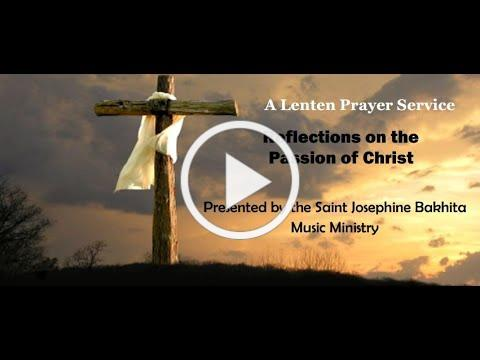Lenten Prayer Service: Reflections on the Passion of Christ in Word and Song - March 26, 2021