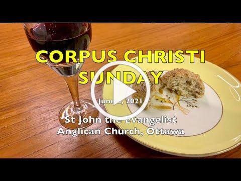 CORPUS CHRISTI SUNDAY - St John the Evangelist Anglican Church - JUNE 6, 2021