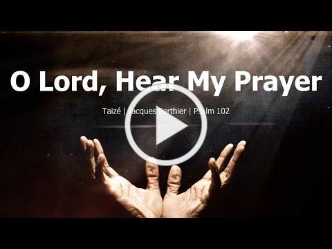 O Lord, Hear My Prayer | Taizé | Choir with Lyrics | Jacques Berthier | Psalm 102 | Sunday 7pm Choir