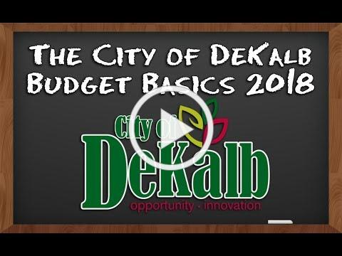 The City of DeKalb Budget Basics 2018