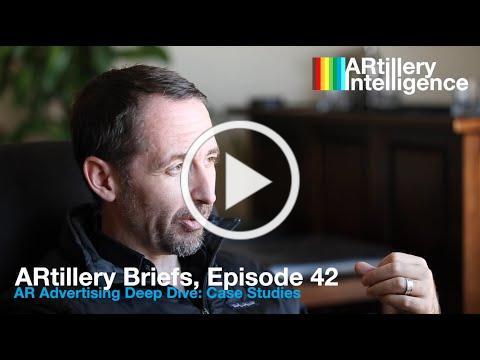 ARtillery Briefs, Episode 42: Mobile Advertising Case Studies
