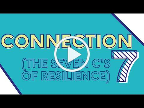 Connection (The Seven C's of Resilience)