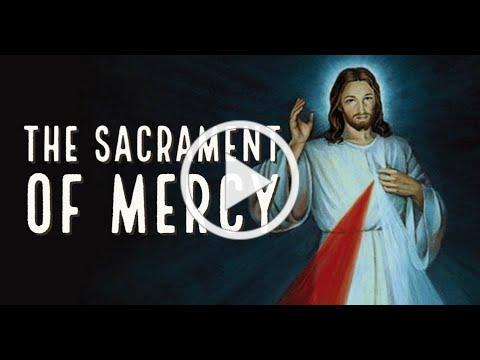 The Sacrament of Mercy, with Deacon Matt