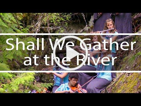Shall We Gather at the River   God So Loved the World   Fountainview Academy