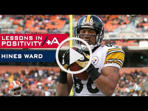 Lessons In Positivity (Episode 1) - Hines Ward