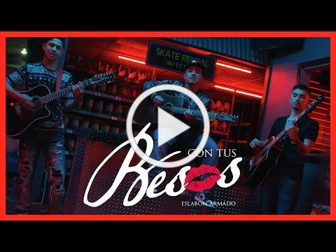 Con Tus Besos - (Video Oficial) - Eslabon Armado - DEL Records 2020