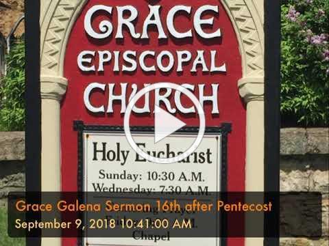 Grace Galena Sermon 16th after Pentecost