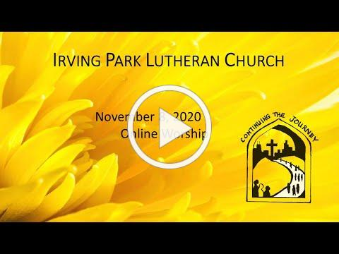 Irving Park Lutheran Church Online Worship November 8, 2020