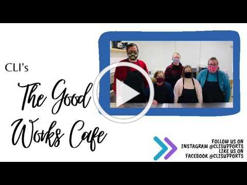 The Good Works Cafe program by CLI