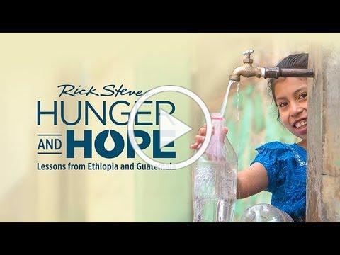 Rick Steves Hunger and Hope: Lessons from Ethiopia and Guatemala (promo)