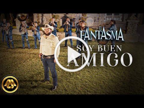 El Fantasma - Soy Buen Amigo (Video Oficial)