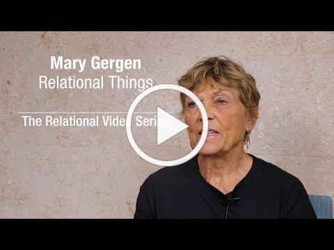 Mary Gergen - Relational Things