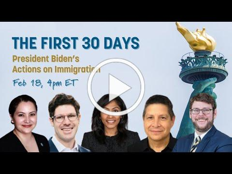 Immigration Townhall: President Biden's First 30 Days