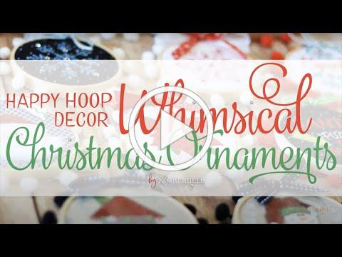 Happy Hoop Decor, Volume 1: Whimsical Christmas Ornaments