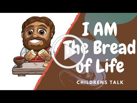 I AM the Bread of Life Children's talk