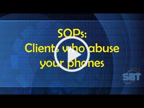 SOP: Clients who abuse the phones