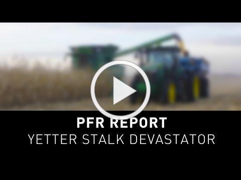 Beck's PFR Report | Yetter Stalk Devastator
