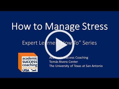 How To Manage Stress | Academic Success Coaching | Tomás Rivera Center at UTSA