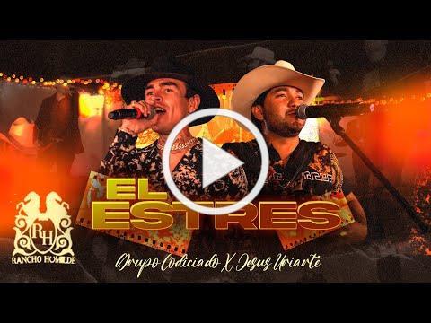 Grupo Codiciado x Jesus Uriarte - El Estres [En Vivo]