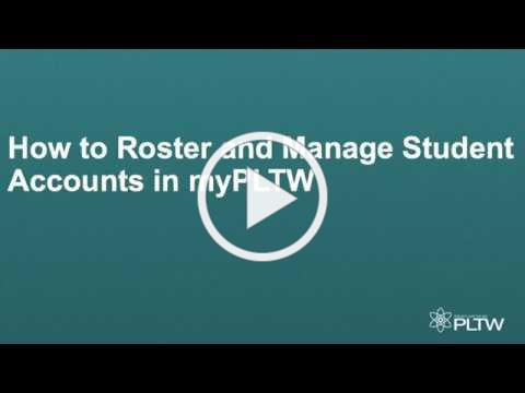 How to Roster and Manage Student Accounts in myPLTW