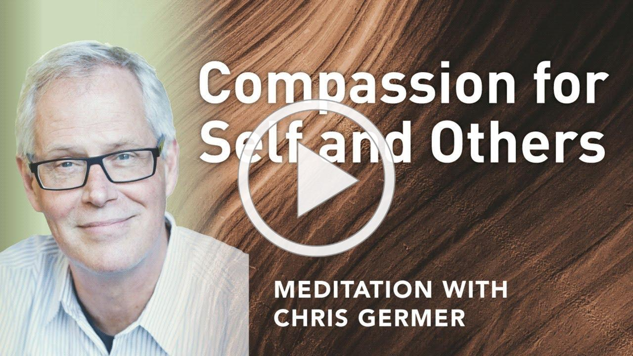 Compassion for Self and Others (Audio meditation)