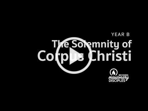 Solemnity of Corpus Christi (B)