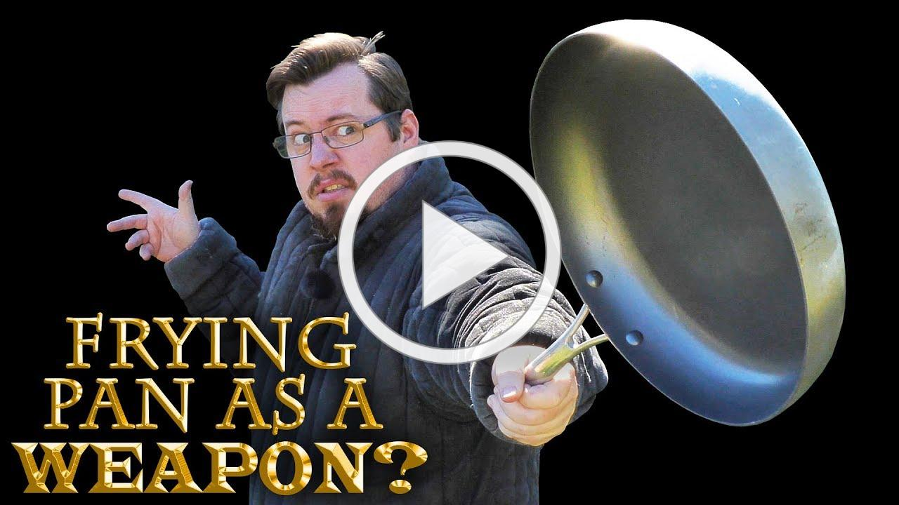Is a FRYING PAN a good WEAPON?
