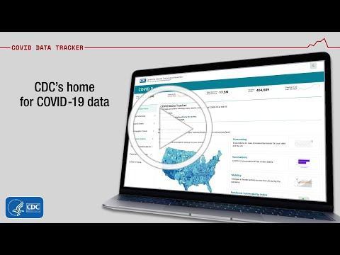 CDC's Home for COVID-19 Data, COVID Data Tracker