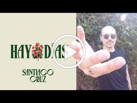 Santiago Cruz - Hay Días (Video Oficial)