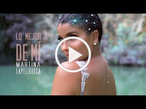 Martina La Peligrosa - Lo Mejor De Mí (Video Oficial)