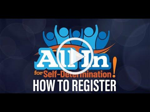 How To Register for All In for Self Determination!
