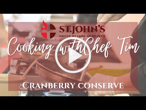 Cooking with Chef Tim - Cranberry Conserve | Christmas at St. John's