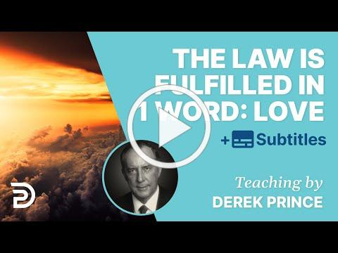 All The Law Is Fulfilled In One Word... LOVE   Derek Prince