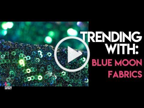 Trending With: BLUE MOON FABRICS