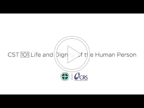 CST 101 | Life and Dignity of the Human Person