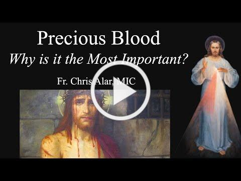 Explaining the Faith - What is the Most Important Devotion? Start with the Precious Blood