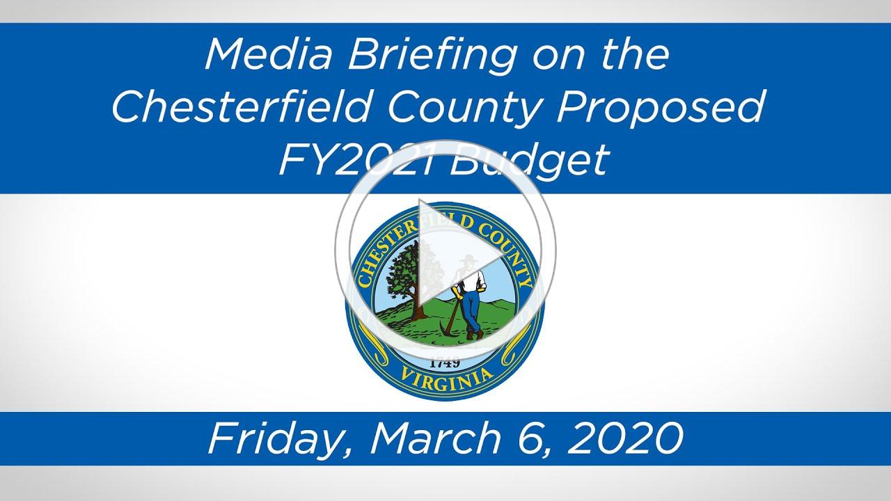 Media Briefing On the Chesterfield County Proposed FY2021 Budget