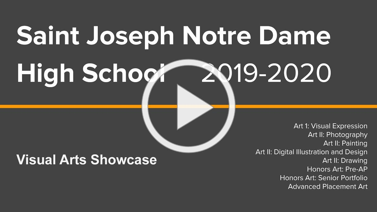 Saint Joseph Notre Dame High School 2019-2020 Visual Arts Showcase