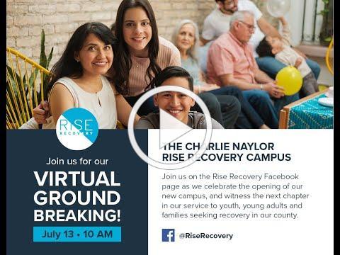 Rise Recovery Virtual Groundbreaking