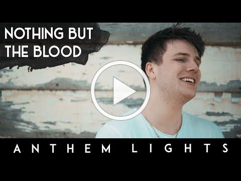 Nothing But The Blood (Acapella)   Anthem Lights A Cappella Cover