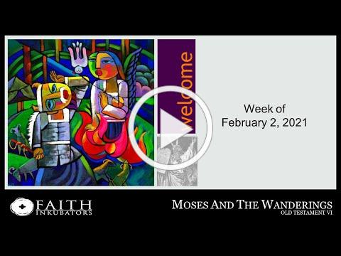 Moses & the Wanderings 2.2.21