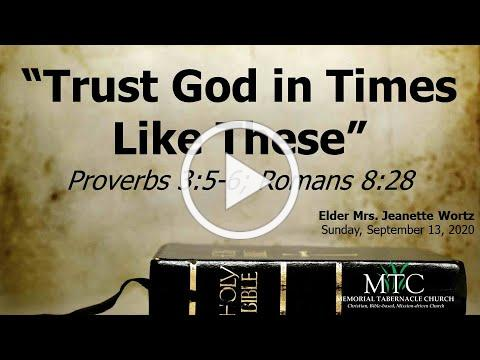 "Sermon: ""Trust God in Times Like These"" (Proverbs 3:5-6; Romans 8:28)"