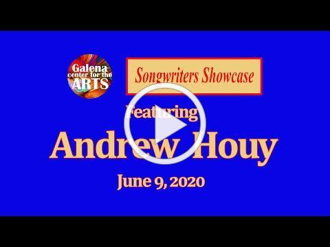 Andrew Houy - Songwriters Showcase, June 9, 2020