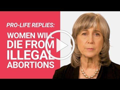 """PRO LIFE REPLIES: """"Women Will Die From Illegal Abortions"""""""