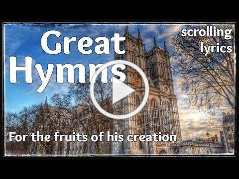 ♫ Hymn | For the fruits of his creation | with LYRICS